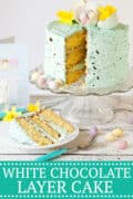 White Chocolate Cake decorated with Easter Eggs - image for pinterest