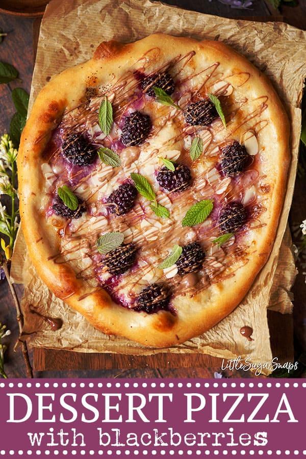 DESSERT PIZZA WITH BLACKBERRIES, MASCARPONE & CHOCOLATE DRIZZLE - Pinterest image