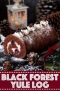 Black Forest Yule Log cake with text overlay