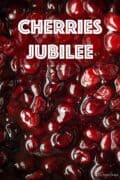 close up of cherries jubilee with text overlay